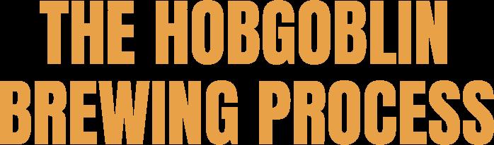 The Hobgoblin Brewing Process